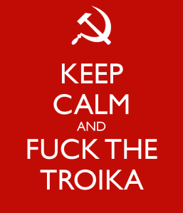 keep-calm-and-fuck-the-troika-5